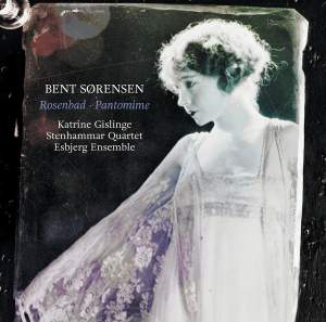Bent Sørensen: Rosenbad & Pantomime