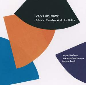 Holmboe: Solo and Chamber Works for Guitar