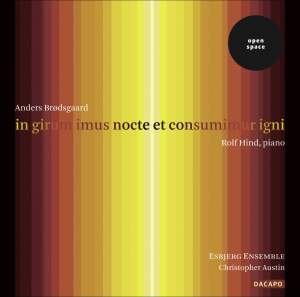 BRODSGAARD: in girum imus nocte et consumimur igni (we enter the circle at night and are consumed by fire) Product Image