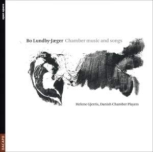 LUNDBY-JAEGER, B.: Chamber Music and Songs - Offertorium / 7 Stages to 3 Chinese Texts / Trio / Elements / 3 Songs (Gjerris, Danish Chamber Players) Product Image
