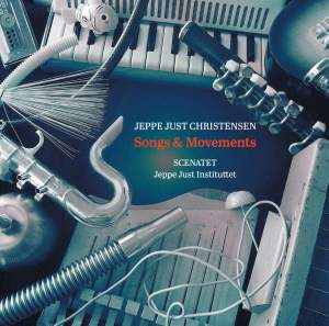 Jeppe Just Christensen: Songs & Movements