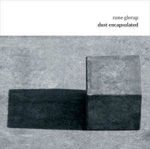Rune Glerup: Dust Encapsulated