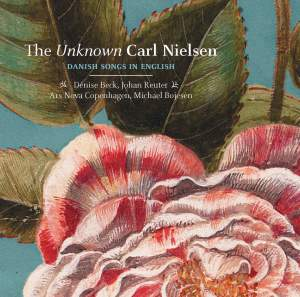 The Unknown Carl Nielsen: Danish Songs in English