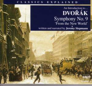 Classics Explained: DVORAK - Symphony No. 9, 'From the New World' Product Image