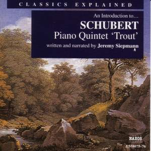 Classics Explained: SCHUBERT - Piano Quintet in A Major, 'Trout' Product Image