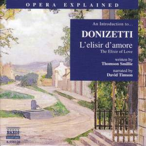 Opera Explained: Donizetti - L'elisir D'amore Product Image