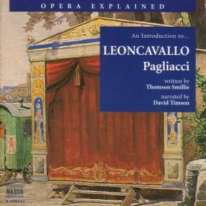 Opera Explained: Leoncavallo - Pagliacci