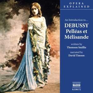 Opera Explained: Debussy's Pelleas Et Melisande