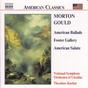 Morton Gould: American Ballads, Foster Gallery & American Salute Product Image