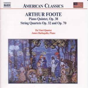 Arthur Foote: String Quartets & Piano Qunitet