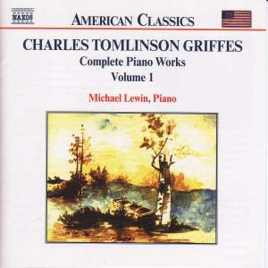 Griffes: Piano Works, Vol. 1