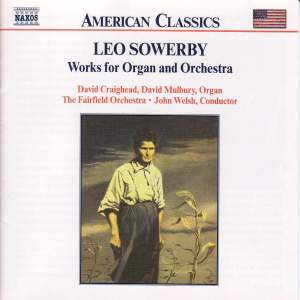 Leo Sowerby: Works for Organ and Orchestra