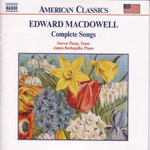 Edward MacDowell: Complete Songs Product Image