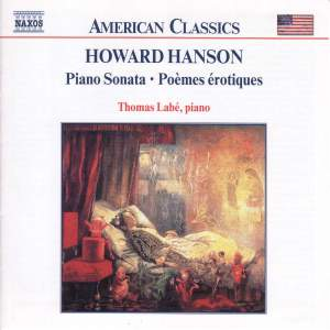 Howard Hanson: Piano Sonata, Poèmes érotiques and other piano works Product Image