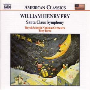 Fry: Santa Claus Symphony, Overture to Macbeth, Niagara Symphony