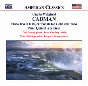 Charles Wakefield Cadman: Chamber Works