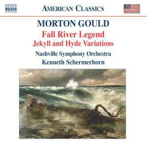 Morton Gould: Fall River Legend, Jekyll and Hyde Variations