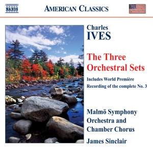 Ives - The Three Orchestral Sets