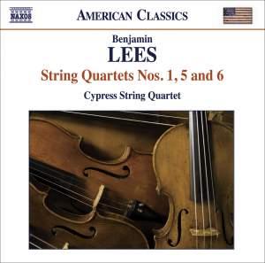 Benjamin Lees - String Quartets Nos. 1, 5 & 6