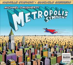 Michael Daugherty - Metropolis Symphony