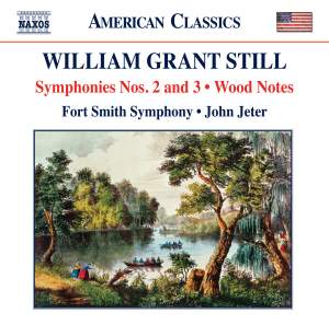 William Grant Still: Symphonies Nos. 2 & 3 & Wood Notes
