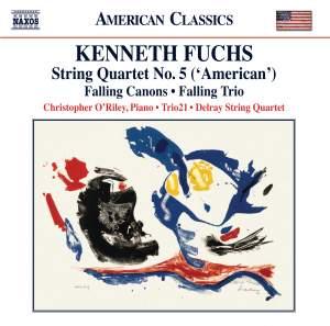 Fuchs: String Quartet No. 5, 'American', Falling Canons & Falling Trio