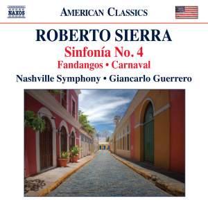 Roberto Sierra: Sinfonía No. 4, Fandangos & Carnaval