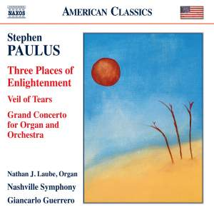 Paulus: Three Places of Enlightenment, Veil of Tears & Grand Concerto Product Image