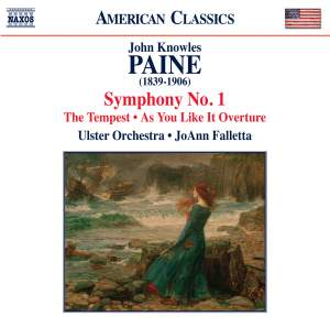 PAINE, J.K.: As You Like it Overture / The Tempest / Symphony No. 1 (Ulster Orchestra, Falletta)