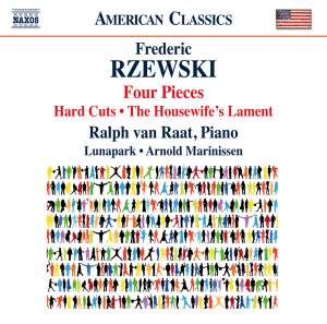 Rzewski: 4 Pieces, Hard Cuts & The Housewife's Lament