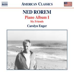 Rorem: Piano Album I & Six Friends