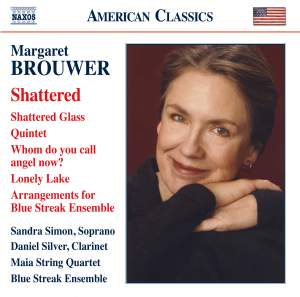 Margaret Brouwer: Shattered Glass, Lonely Lake & Clarinet Quintet