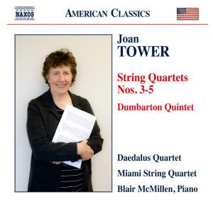 Joan Tower: String Quartets Nos. 3, 4 & 5