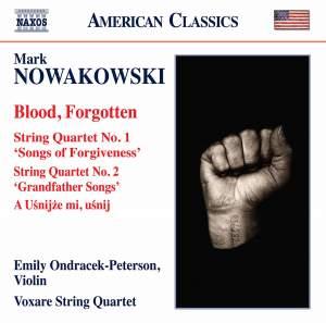 Nowakowski: Blood Forgotten & String Quartet Nos 1 & 2
