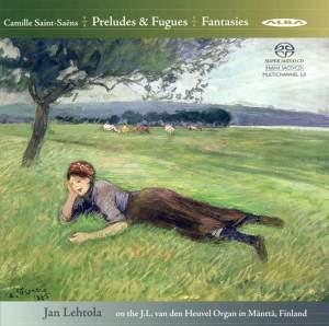 Saint-Saens: Preludes, Fugues & Fantaisies for Organ