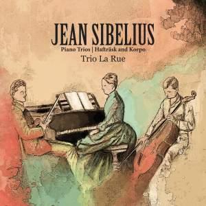 Jean Sibelius Piano Trios: Hafträsk and Korpo