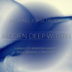 Michael John Trotta: Hidden Deep Within