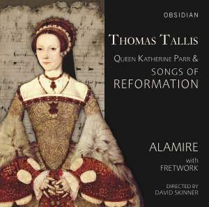 Thomas Tallis, Queen Katherine Parr & Songs of Reformation Product Image