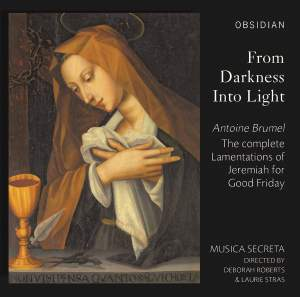 Antoine Brumel: From Darkness Into Light