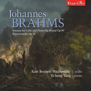 Brahms: Sonatas for Cello and Piano & Klavierstucke Op. 76