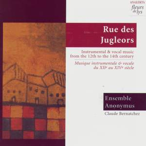 Rue des Jugleors: Instrumental and Vocal Music from the 12th to the 14th Century Product Image