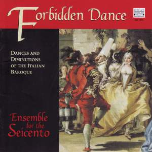 Forbidden Dance - Dances and Diminutions of the Italian Baroque