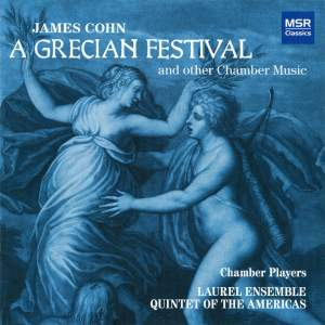 James Cohn: A Grecian Festival and other Chamber Music