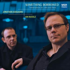 Something Borrowed: Transcriptions for Cello and Piano