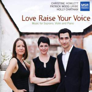 Love Raise Your Voice - Songs for Soprano, Violin and Piano