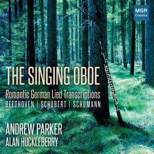 The Singing Oboe: Romantic German Lied Transcriptions