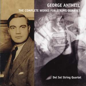George Antheil: The Complete Works for String Quartet Product Image