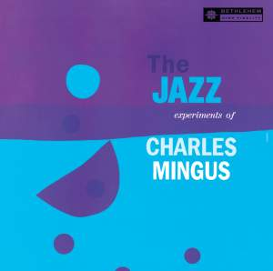 The Jazz Experiments of Charles Mingus (Remastered 2013)
