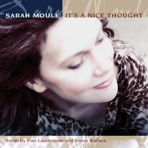 Sarah Moule: It's A Nice Thought