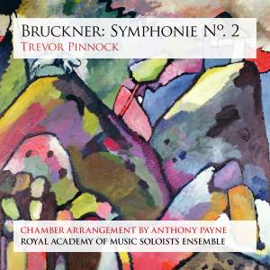 Bruckner: Symphonie No. 2 (arr. Anthony Payne)